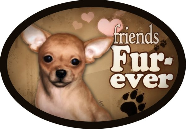 """Chihuahua - """"Friends Fur-ever"""" Oval Dog Magnet for Cars and Fridges"""