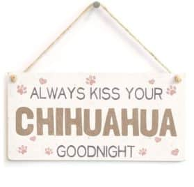 """Meijiafei Always Kiss Your Chihuahua Goodnight - Beautiful Home Accessory Gift Sign For Chihuahua Dog Owners 10""""x5"""""""
