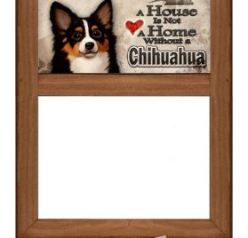 "Chihuahua (long haired) - Dry Erase Marker Board ""A House is Not a Home Without a Chihuahua"""