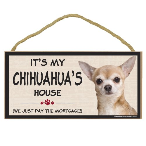 Imagine This Wood Breed Decorative Mortgage Sign, Chihuahua