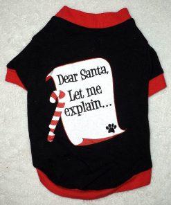 """DEAR SANTA, LET ME EXPLAIN..."" DOG TEE SHIRT Holiday Christmas Pet Clothes SMALL"