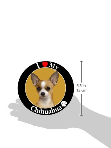 I Love My Chihuahua Car Magnet With Realistic Looking Chihuahua Photograph In The Center Covered In UV Gloss For Weather and Fading Protection Circle Shaped Magnet 2