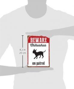 Beware Chihuahua on Patrol Tin Sign 2