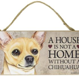 "1 X A house is not a home without Chihuahua (Tan) - 5"" x 10"" Door Sign"