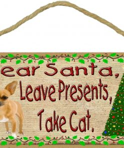 """Dear Santa Leave Presents Take Cat Chihuahua Christmas Dog Sign Plaque 5""""x10"""""""