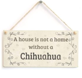 """Meijiafei A House Is Not A Home Without A Chihuahua - Rustic Style PVC Dog Sign Plaque 10""""x5"""""""