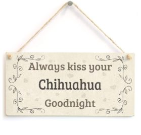 "Meijiafei Always Kiss Your Chihuahua Goodnight - Charming Home Accessory Gift Sign For Chihuahua Dog Owners 10""x5"""