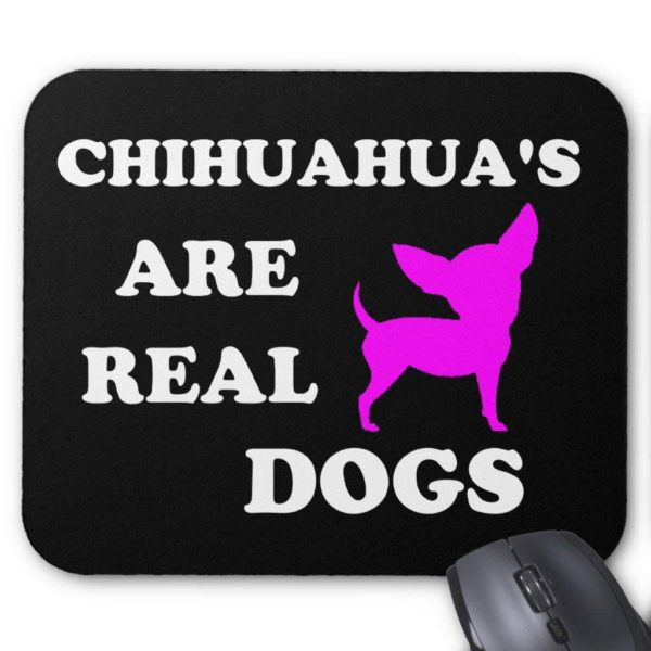 Zazzle Chihuahua's Are Real Dogs Mouse Pad