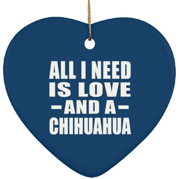 Iliogine Pet Lover Best Gift Idea, All I Need is Love and A Chihuahua Ceramic Heart Ornament Dog Cat Owner Themed Novelty Christmas Tree Decoration