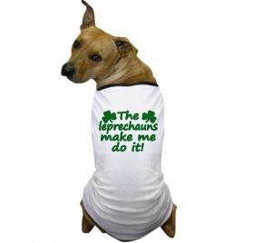 CafePress - Leprechauns Made Me Do It Dog T-Shirt - Dog T-Shirt, Pet Clothing, Funny Dog Costume